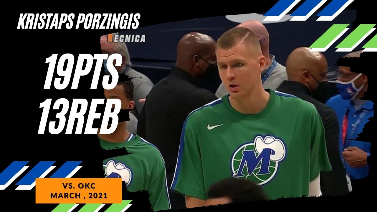 Kristaps Porzingis 19pts 13reb vs OKC   March 3, 2021   2020-21 NBA Season