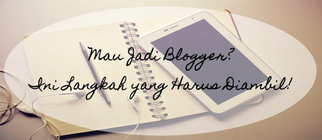 langkah dan prinsip menjadi blogger