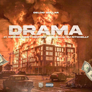 Delcio Dollar - Drama (feat Kelson Most Wanted) (Hosted by Dj Ritchelly) (Download Musica)