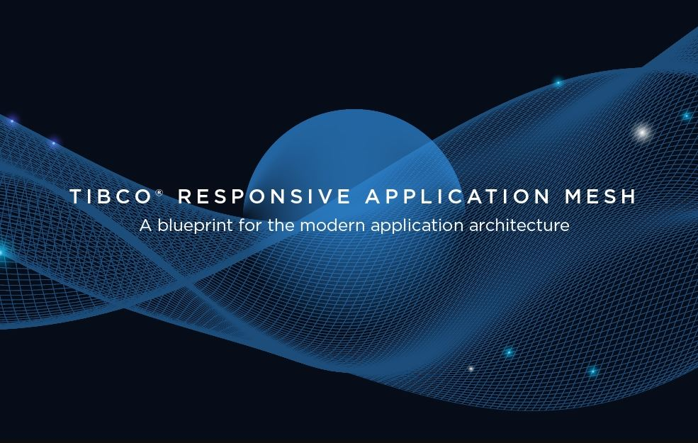 TIBCO Responsive Application Mesh, Pemutakhiran Utama Bagi Pelanggan