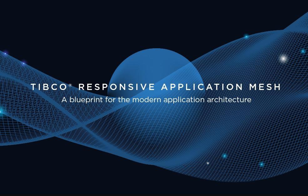 TIBCO Responsive Application Mesh, Pemutakhiran Utama Bagi Pelanggan