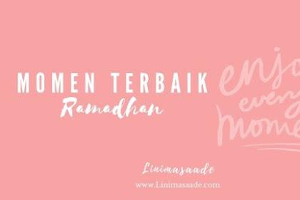 3  Momen Terbaik Ramadhan 2019