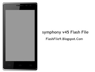 This post i will share with you latest version Symphony v45 flash file. before download this flash file at first make sure your phone don't have any hardware problem.
