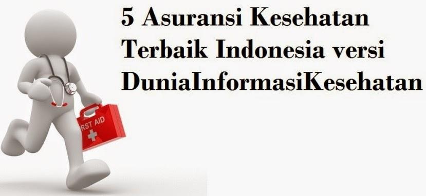 5 Asuransi Kesehatan Terbaik di Indonesia versi Dunia Informasi Kesehatan