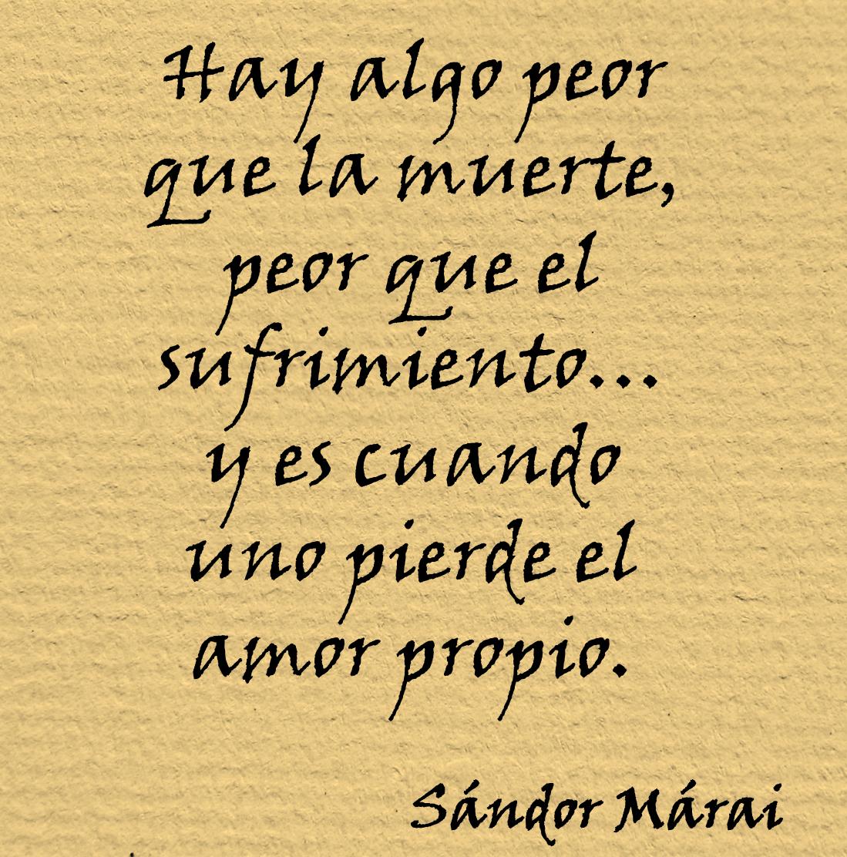 Lecciones Para Amar Frase De Amor Propio Sándor Márai