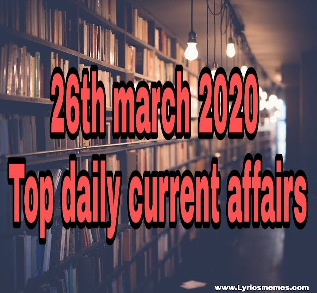 26th march 2020 daily current affairs-lyricsmemes.