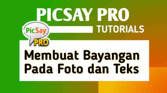 cara membuat bayangan pada foto dan teks di picsay pro