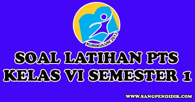 https://www.sangpendidik.com/2020/08/soal-latihan-pts-semester-1-kelas-vi-sd.html