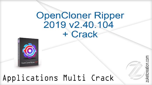 OpenCloner Ripper 2019 v2.40.104 + Crack