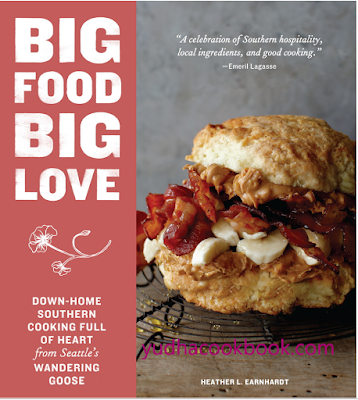 download ebook Big Food Big Love: Down-Home Southern Cooking Full of Heart from Seattle's Wandering Goose