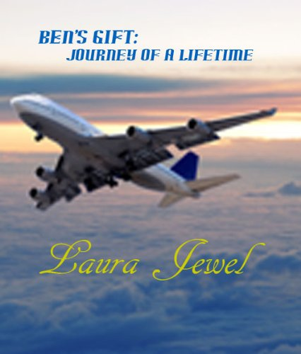 Ben's Gift  Journey of a Lifetime by Laura J. Cochran