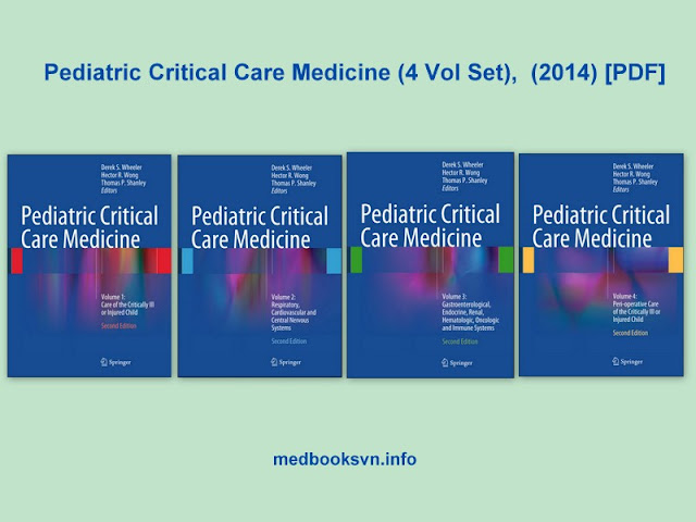 Pediatric Critical Care Medicine (4 Vol Set),  (2014) [PDF]