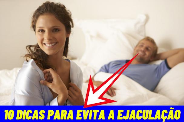 10 Dicas para Evita a Ejaculação Precoce