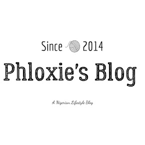 Phloxies Blog : Nigerian Lifestyle Blog