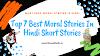 Top 7 Best Moral Stories In Hindi Short Stories
