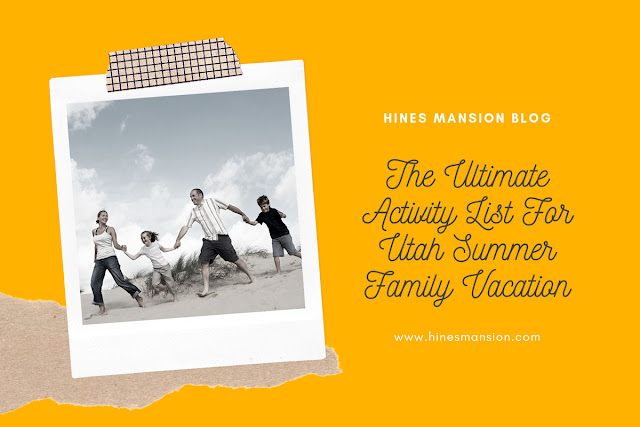 The Ultimate Activity List for a Utah Summer Family Vacation blog cover image