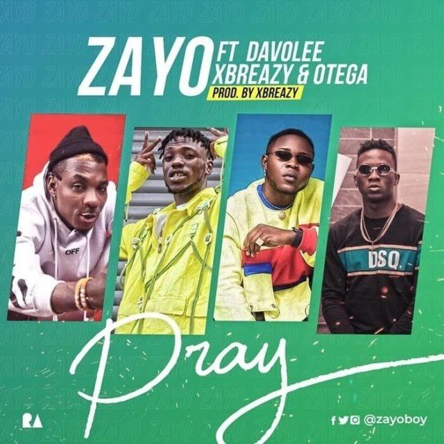Zayo – Pray ft. Davolee, XBreazy & Otega (Mp3 Download)