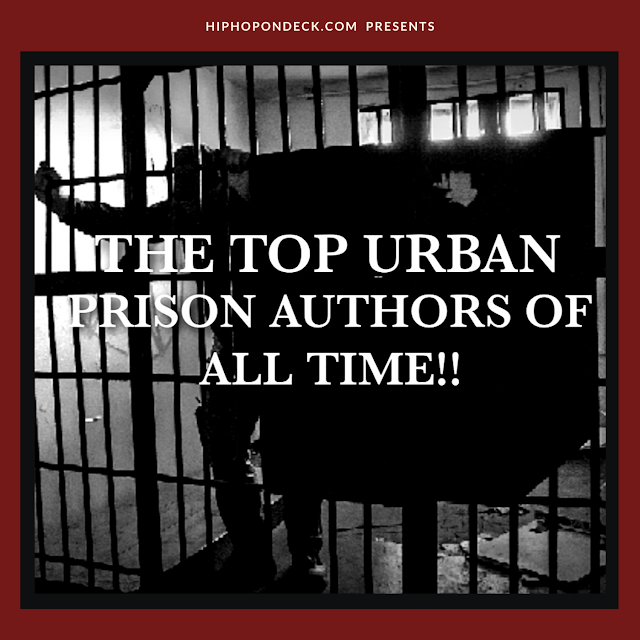 The Top Urban Prison Authors Of All Time! hiphopondeck.com