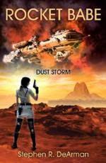 Rocket Babe - Dust Storm sci-fi by Stephen R. DeArman