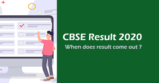When does CBSE Result 2020 come out  ?