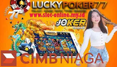 Joker Gaming Download Joker123 Via Bank CIMB Niaga 24 Jam