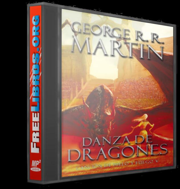 Danza de dragones – George R. R. Martin [AudioLibro]