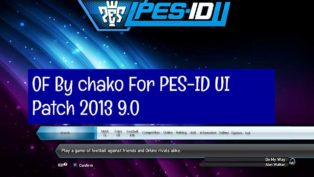 OF For PES-ID UI Patch 2013 9.0 Updated By chako