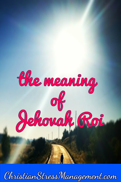 The meaning of Jehovah Roi