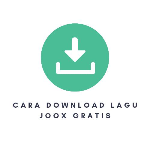Cara Download Lagu Joox Gratis Tanpa Aplikasi 2021