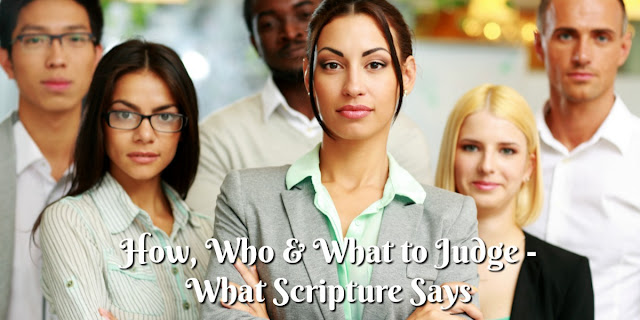 How, Who and What to Judge According to Scripture