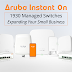 Aruba Instant On 1930 Managed Switches: Expanding Your Small Business