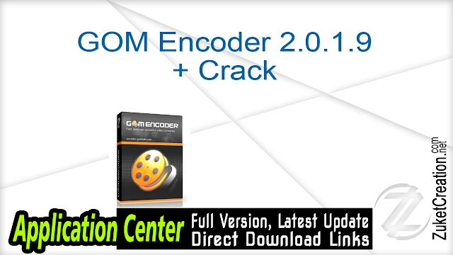 GOM Encoder 2.0.1.9 + Crack