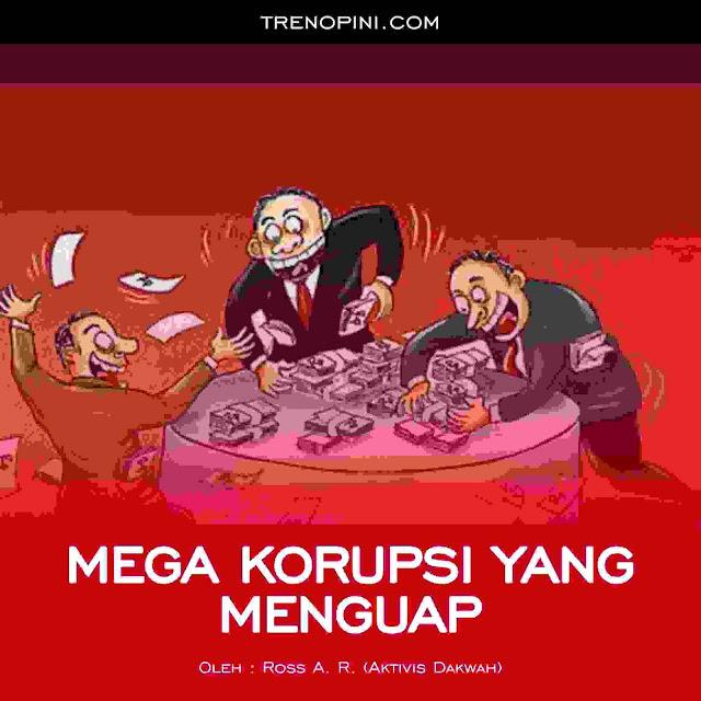 Mega korupsi di Indonesia seakan lenyap dan menguap begitu saja. Hukum di Negeri ini seolah enggan menyentuh para koruptor. Kasus-kasus Mega korupsi pun tidak kunjung usai hingga saat ini. Dari tahun ke tahun angka kasus korupsi justru semakin meningkat tajam. Seakan menjadi kebiasaan para penguasa dalam sistem sekuler.