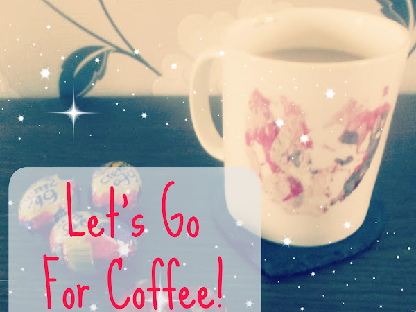 Lets Go For Coffee!