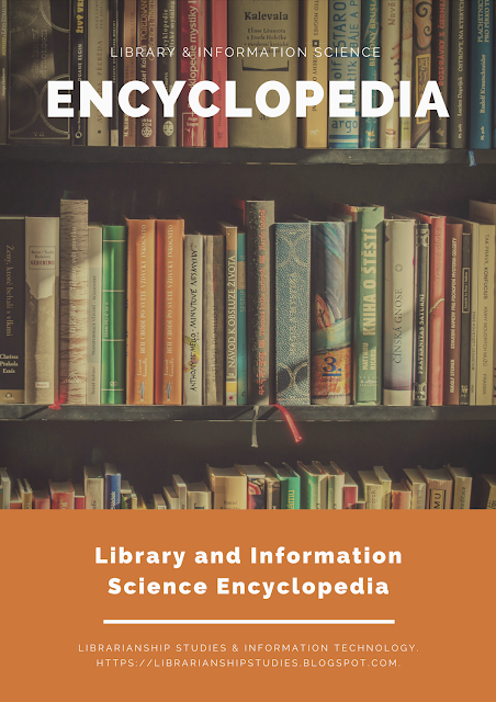 LIBRARY AND INFORMATION SCIENCE ENCYCLOPEDIA