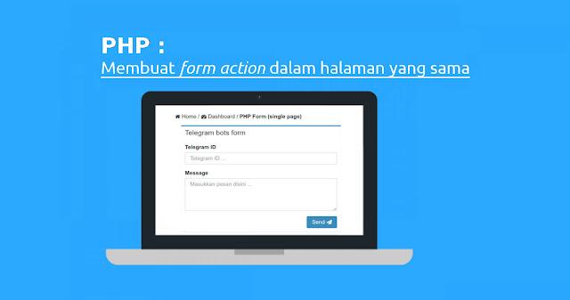 PHP: Membuat Form Action pada Halaman yang Sama