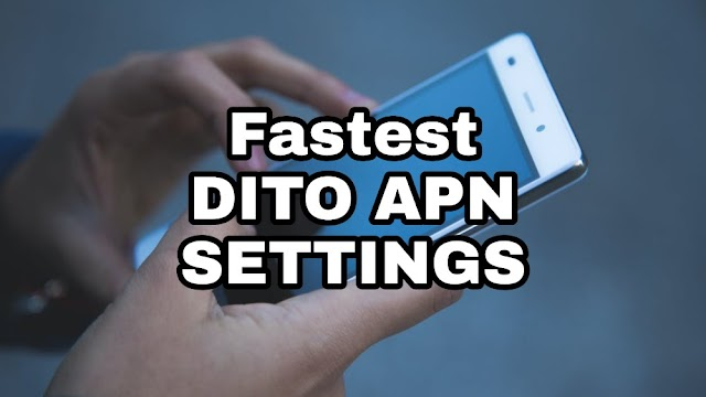 Fastest DITO APN Settings For Faster Internet Connection