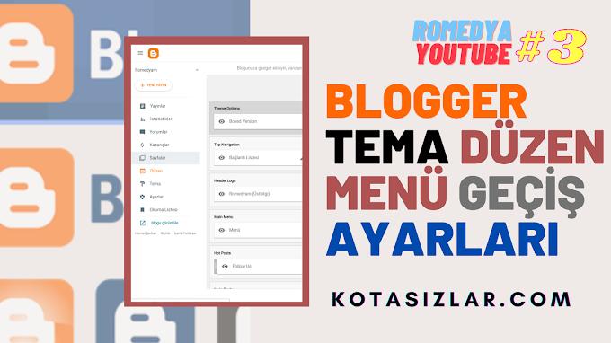 Blogger Tema Düzenleme Menü Geçiş Ayaları Blog Eğitim 2021