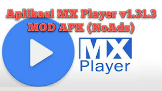 Download MX Player v1.31.3 MOD APK (NoAds)