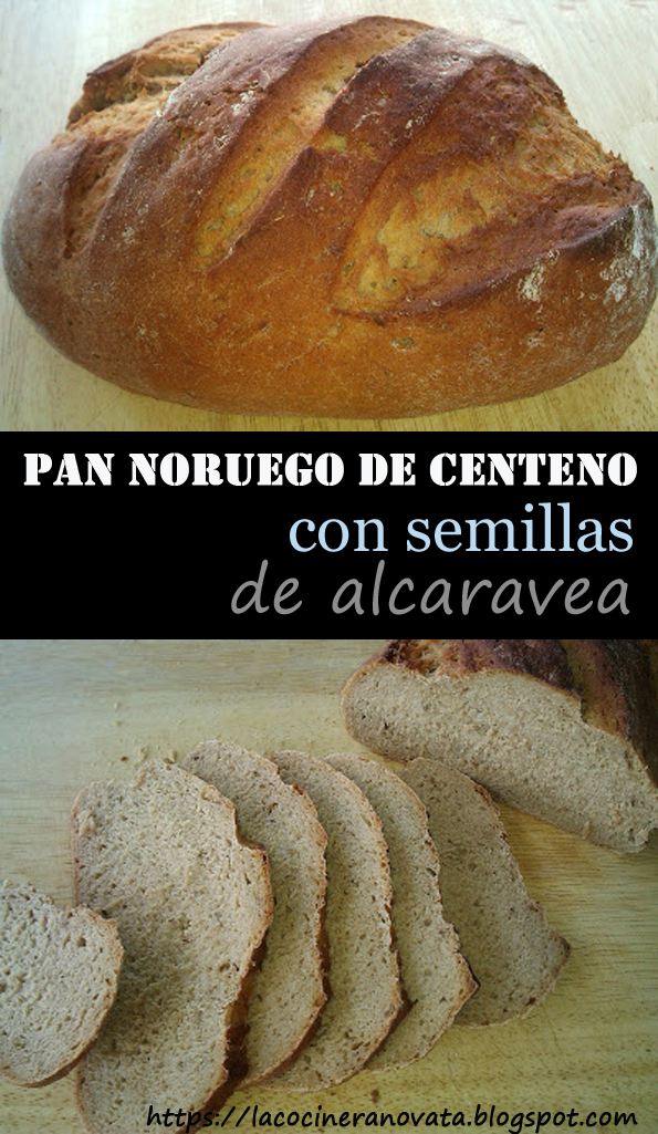 PAN NORUEGO DE CENTENO, CON SEMILLAS DE ALCARAVEA NORUEGA HOGAZA BREAD RYE CARAWAY La cocinera novata PANIFICADORA