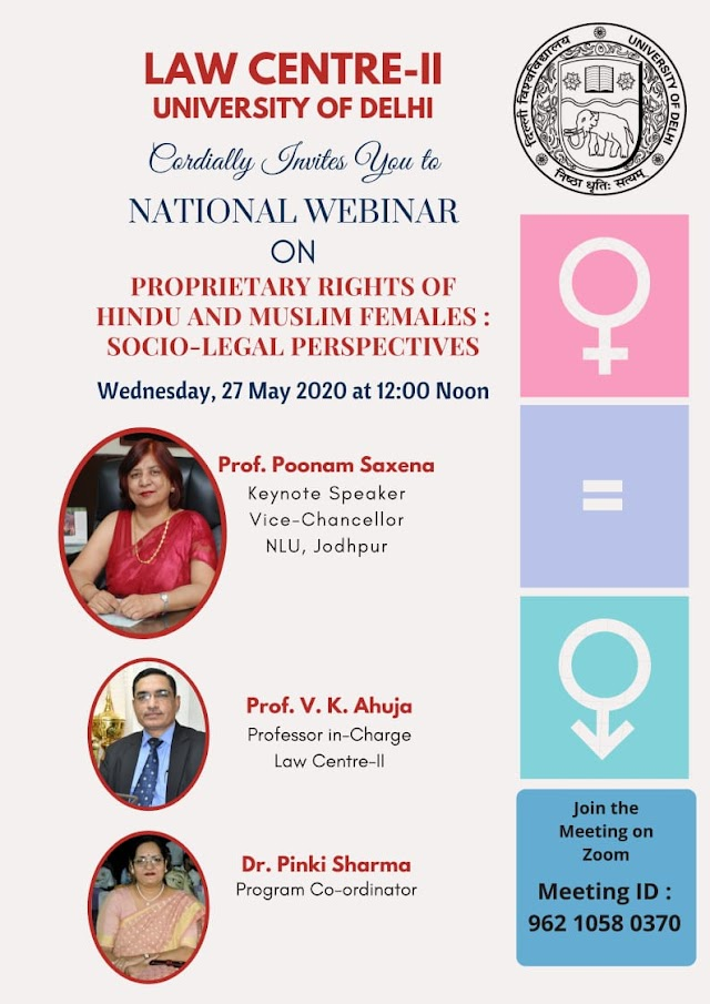 National Webinar on Proprietary Rights of Hindu and Muslim Females: Socio-Legal Perspectives by LC-II, DU [27 May at 12pm]