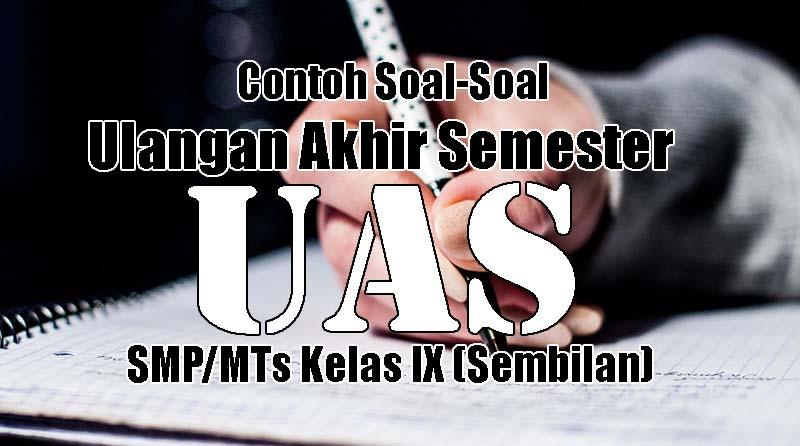 Soal UAS IPS Kelas IX Kurikulum 2013