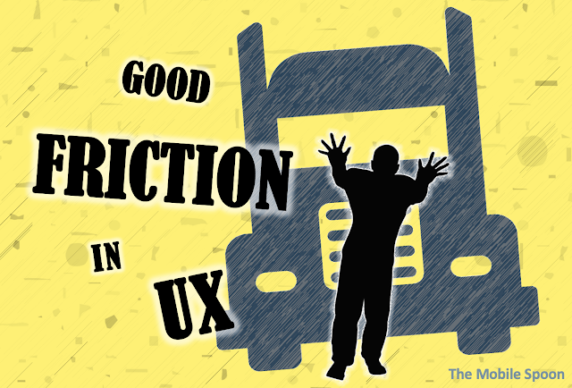When friction in UX becomes a good thing - the mobile spoon