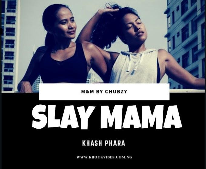 Khash Phara - Slay Mama Krockvibe