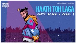 HAATH TOH LAGA Lyrics - Fotty Seven & Rebel 7