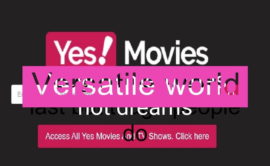 Watch Latest Movies And Webseries Free on Yesmovies 2020 | Versatile World |
