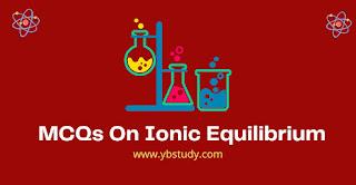 Mcqs on ionic equilibrium