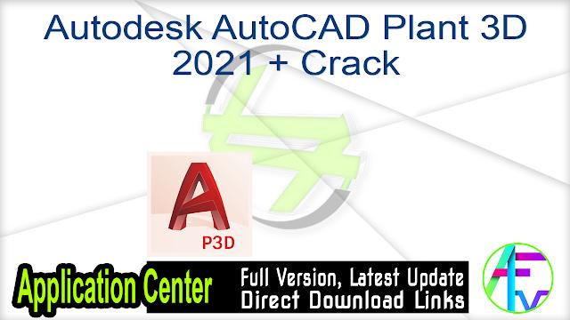 Autodesk AutoCAD Plant 3D 2021 + Crack
