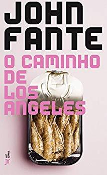 O caminho de Los Angeles - John Fante