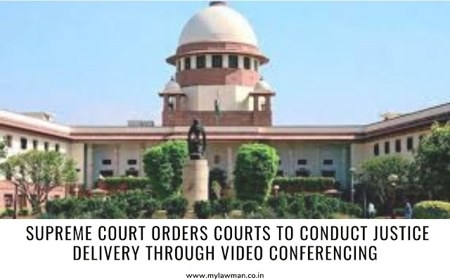 [Corona Impact] Supreme Court Orders Courts to conduct Justice Delivery through Video Conferencing [Read Order]